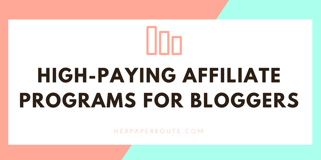 List Of High Paying Affiliate Programs For Bloggers