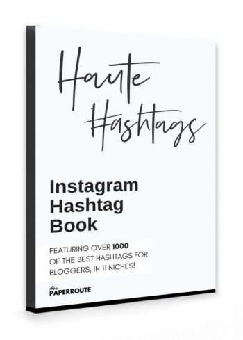 Haute Hashtags HerPaperRoute Best Instagram Hashtag Book Ebook Download 1000 Plus Hashtags To Use On Instagram - Avoid The Banned Instagram Hashtags For Bloggers | www.herpaperroute.com