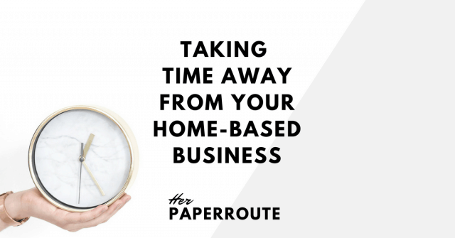 Preparing To Take Time Away From Your Home-Based Business