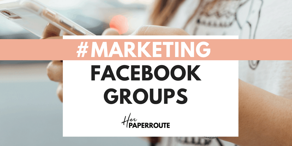 The Benefits Of Facebook Groups For Bloggers | HerPaperRoute.com