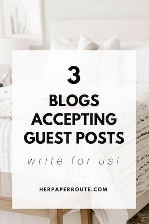 Blogs Accepting Guest Posts! Write For Us!