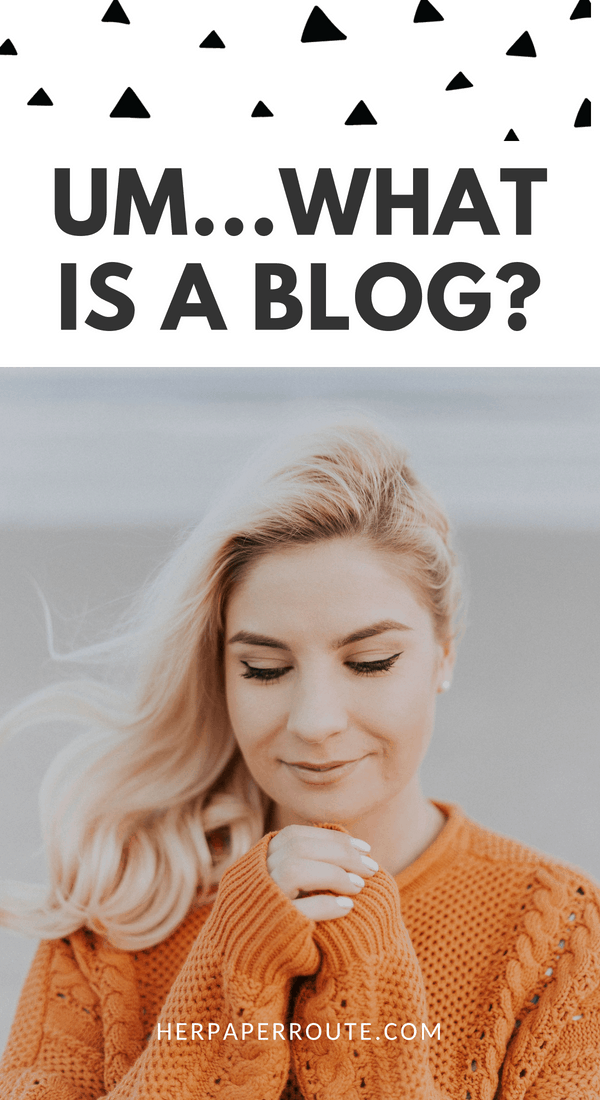 What Is A Blog? Why You Need To Start A Blog This Year