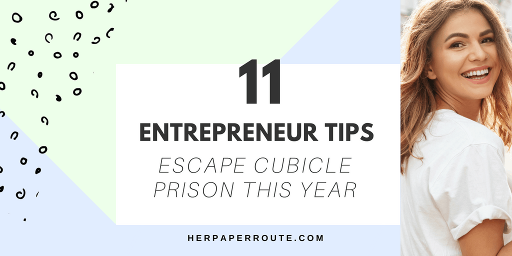 Entrepreneur Tips Escape Cubicle Prison This Year Quit your job to blog fore your boss entrepreneur women in business herpaperroute.com
