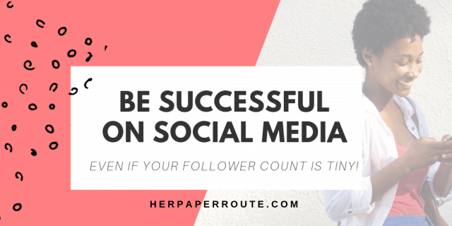 Be Successful On Social Media With A Small Following social media tips instagram tips social media marketing tips herpaperroute.com