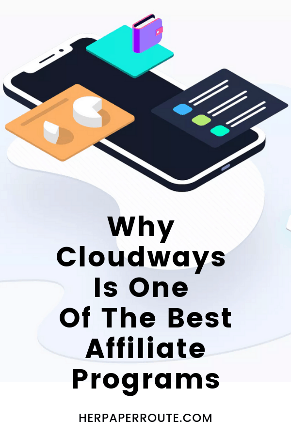 Why Cloudways is one of the best hosting affiliate programs for bloggers Cloudways affiliate program, high-paying affiliate programs herpaperroute.com