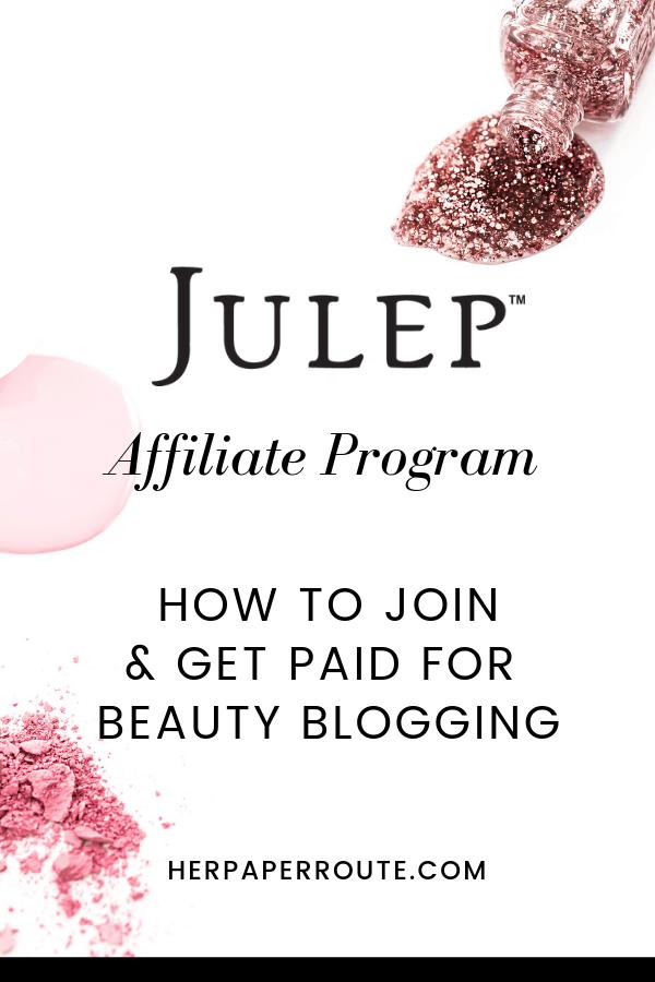 Beauty blogger affiliate programs Julep affiliate program HerPaperRoute Affiliate program directory best high paying affiliate programs herpaperroute.com