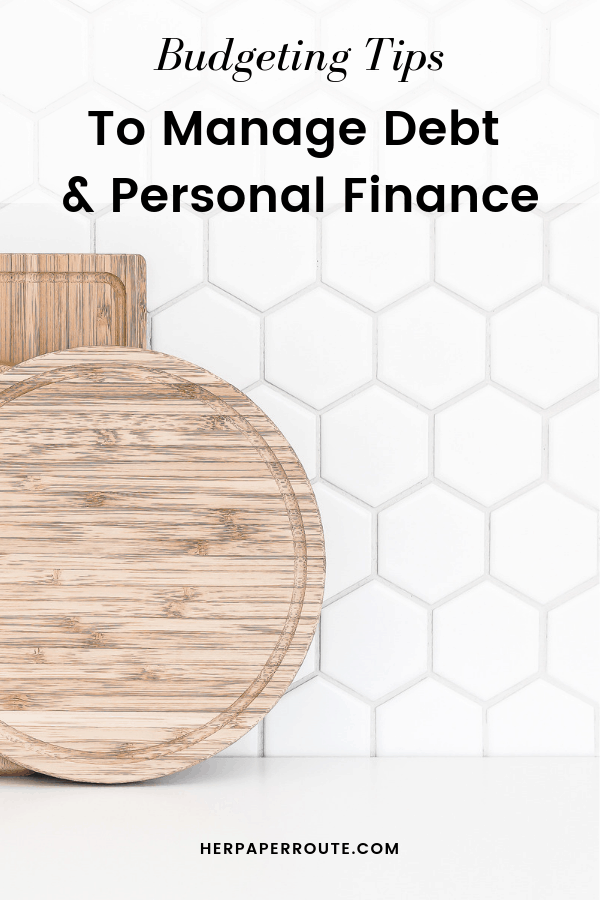 Budgeting Tips To Manage Debt And Personal Finance #personafinance #budgeting #getoutofdebt #debt #finance #money HerPaperRoute.com